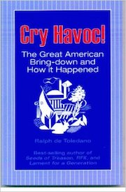 Cry Havoc!: The Great American Bring-Down and How It Happened