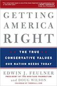 Getting America Right: The True Conservative Values Our Nation Needs Today
