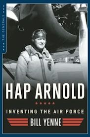 Hap Arnold: Inventing the Airforce