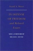 In Defense of Freedom: A Conservative Credo