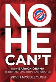 No He Can't- How Barack Obama Is Dismantling Hope and Change