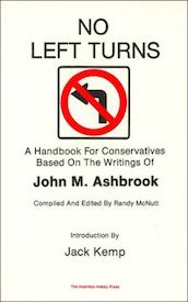 No Left Turns: A Handbook for Conservatives Based on the Writings of John M. Ashbrook