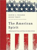 The American Spirit: Celebrating the Virtues and Values that Make Us Great