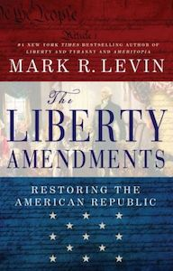 The Liberty Amendments: Restoring the American Public
