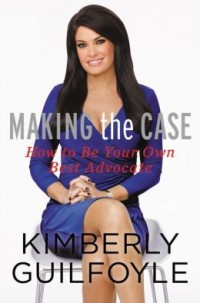 Making the case by Kimberly Guilfoyle