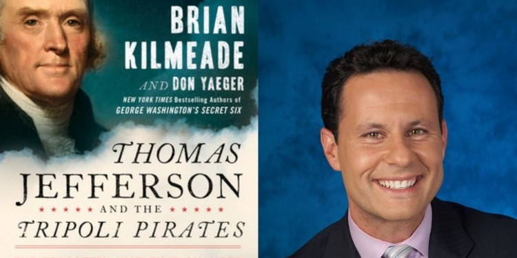 Brian Kilmeade Thomas Jefferson and the Tripoli Pirates