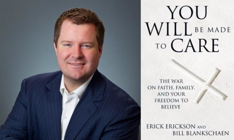 Erick Erickson You Will Be Made to Care