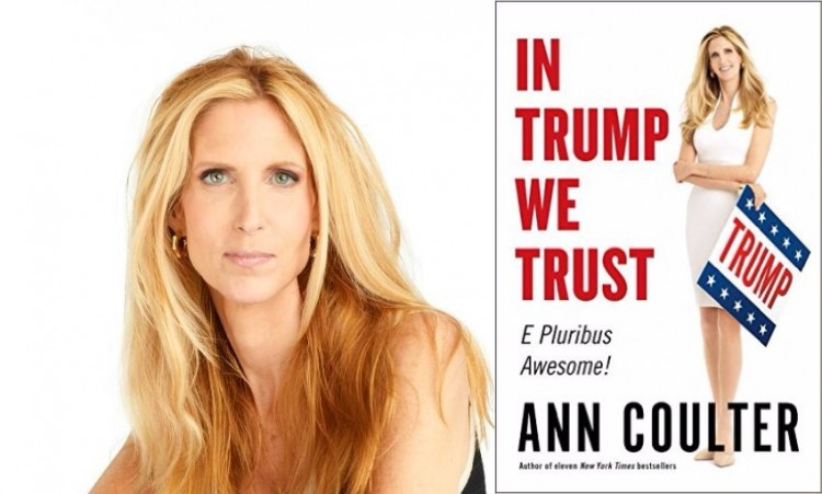 Ann Coulter In Trump We Trust