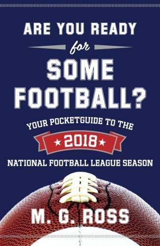 Are You Ready For Some Football 2018 Your Pocket Guide To The 2018 National Football League Season Volume 5 Conservative Book Club