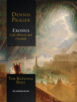 The Rational Bible: Exodus, God, Slavery and Freedom | by Dennis Prager